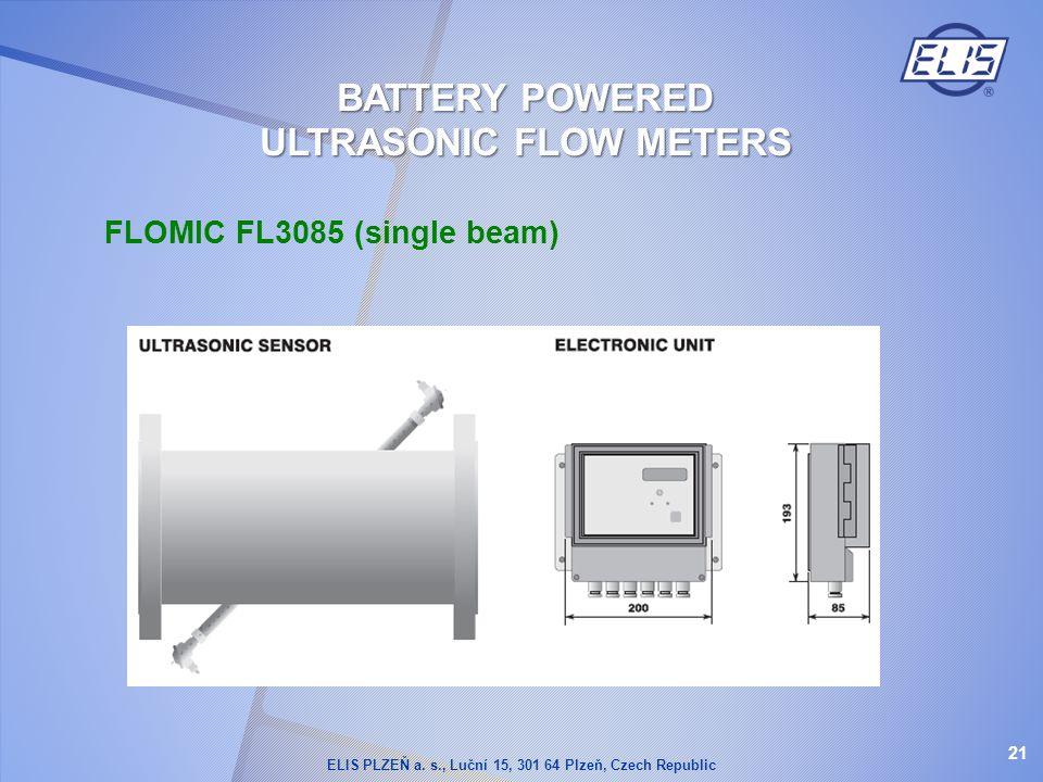 FLOMIC FL3085 (single beam) 21 BATTERY POWERED ULTRASONIC FLOW METERS ELIS PLZEŇ a. s., Luční 15, 301 64 Plzeň, Czech Republic
