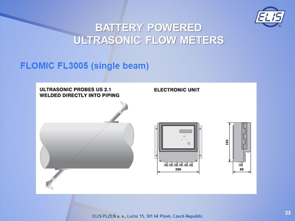 FLOMIC FL3005 (single beam) 23 BATTERY POWERED ULTRASONIC FLOW METERS ELIS PLZEŇ a. s., Luční 15, 301 64 Plzeň, Czech Republic