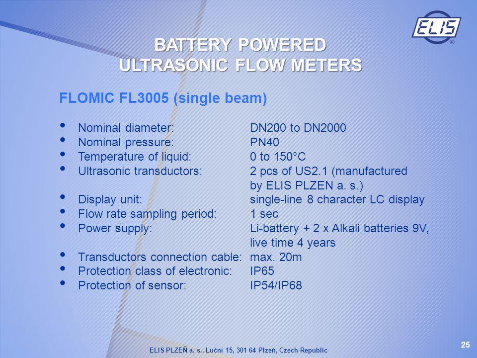 FLOMIC FL3005 (single beam) Nominal diameter:DN200 to DN2000 Nominal pressure:PN40 Temperature of liquid:0 to 150°C Ultrasonic transductors:2 pcs of U