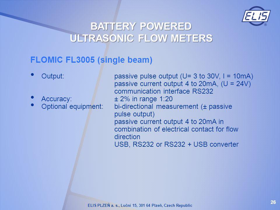 FLOMIC FL3005 (single beam) Output:passive pulse output (U= 3 to 30V, I = 10mA) passive current output 4 to 20mA, (U = 24V) communication interface RS