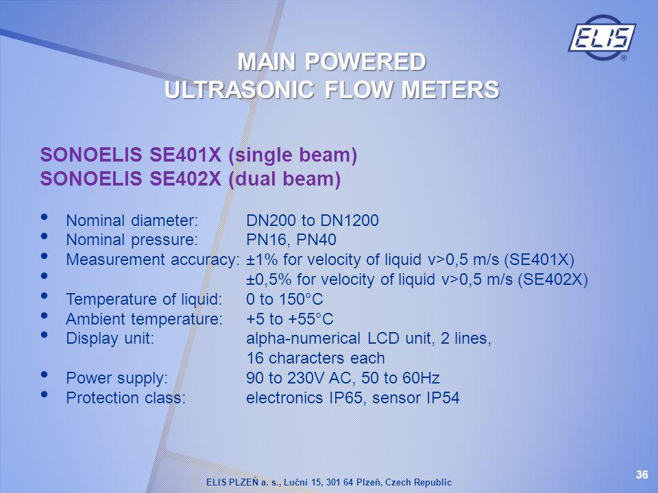 SONOELIS SE401X (single beam) SONOELIS SE402X (dual beam) Nominal diameter:DN200 to DN1200 Nominal pressure: PN16, PN40 Measurement accuracy: ±1% for