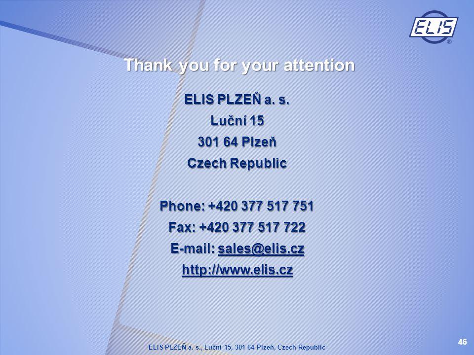 ELIS PLZEŇ a. s. Luční 15 301 64 Plzeň Czech Republic Phone: +420 377 517 751 Fax: +420 377 517 722 E-mail: sales@elis.cz sales@elis.cz http://www.eli