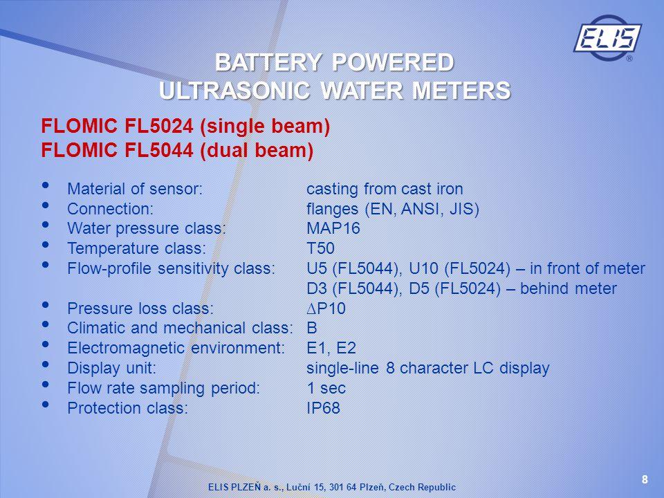 FLOMIC FL5024 (single beam) FLOMIC FL5044 (dual beam) Material of sensor:casting from cast iron Connection:flanges (EN, ANSI, JIS) Water pressure clas