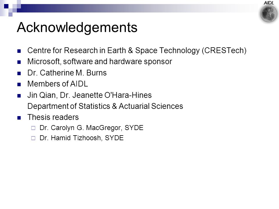 Acknowledgements Centre for Research in Earth & Space Technology (CRESTech) Microsoft, software and hardware sponsor Dr.
