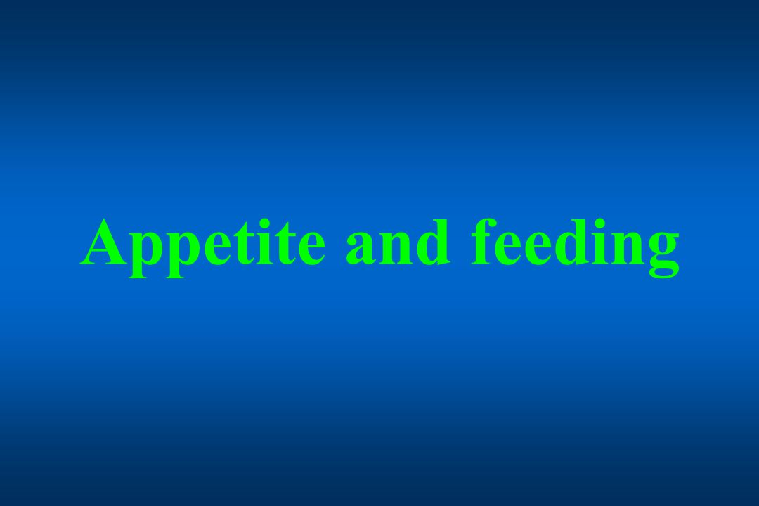 Appetite and feeding
