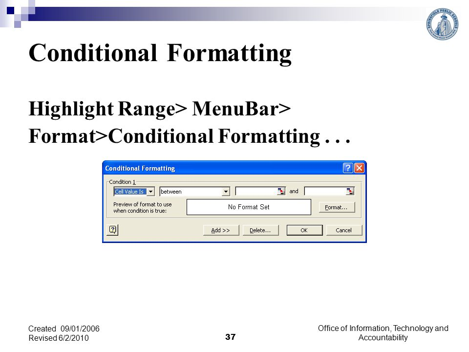 Conditional Formatting Highlight Range> MenuBar> Format>Conditional Formatting...