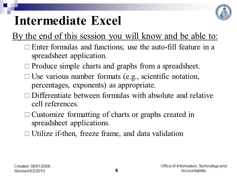 Charting Features of Excel Office of Information, Technology and Accountability 17 Created 09/01/2006 Revised 6/2/2010 Watch video from Create Graphs and Charts Microsoft Excel Tutorials