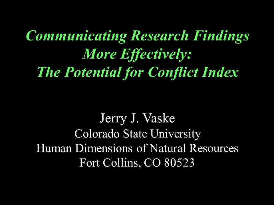 Communicating Research Findings More Effectively: The Potential for Conflict Index Jerry J.
