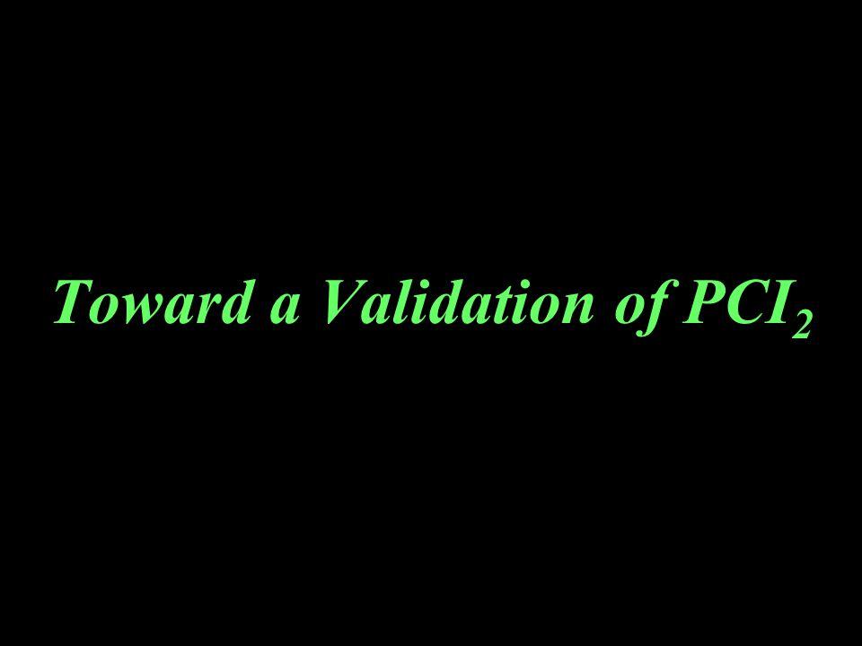 Toward a Validation of PCI 2