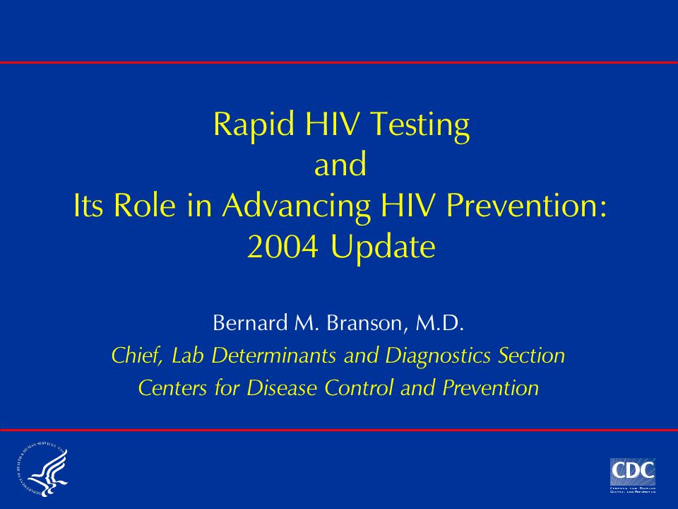 Additional Resources General and technical information (updated frequently): www.cdc.gov/hiv/rapid_testing