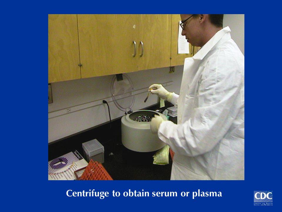 Centrifuge to obtain serum or plasma
