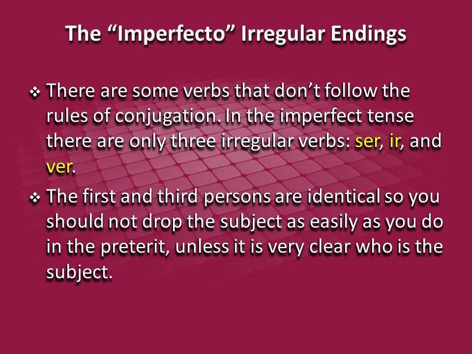 There are only three irregular verbs in the imperfect. You must simply memorize them.