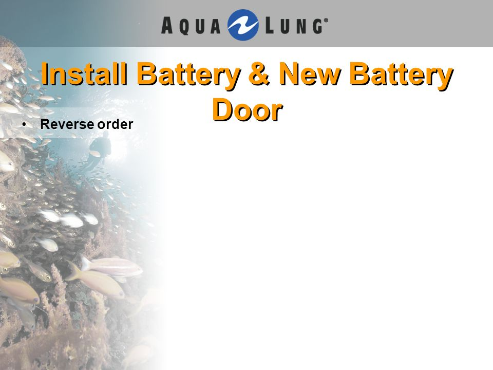 Install Battery & New Battery Door Reverse order