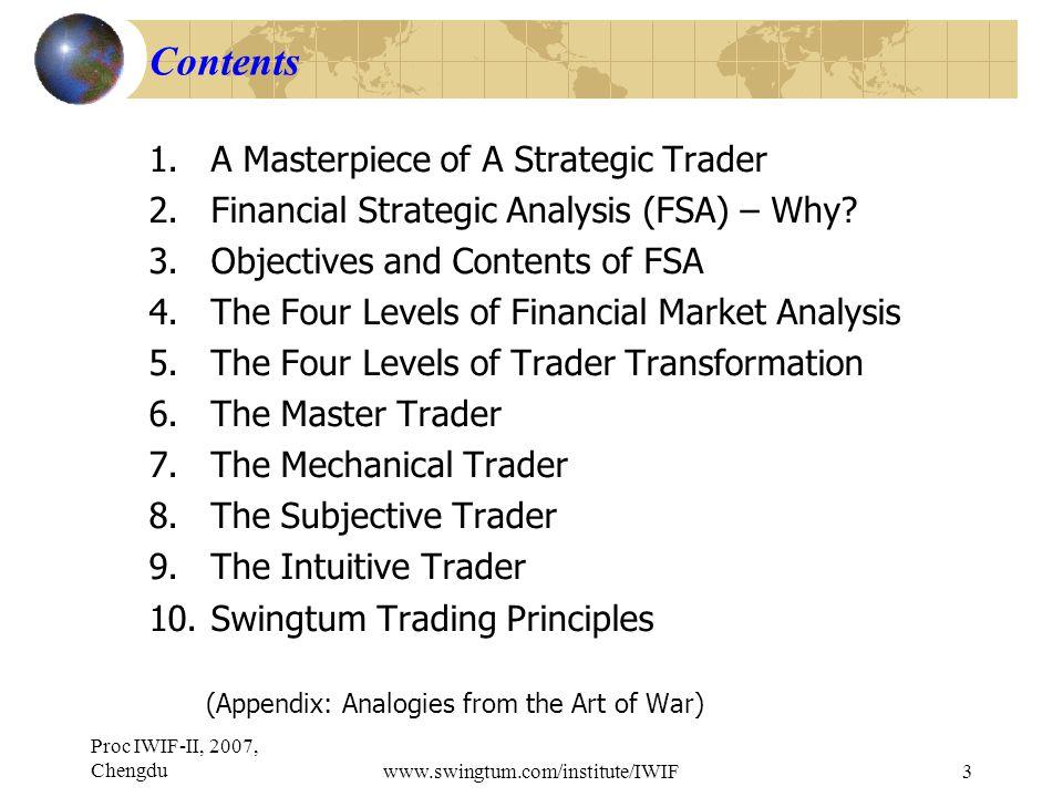 Proc IWIF-II, 2007, Chengduwww.swingtum.com/institute/IWIF3 Contents 1.A Masterpiece of A Strategic Trader 2.Financial Strategic Analysis (FSA) – Why.