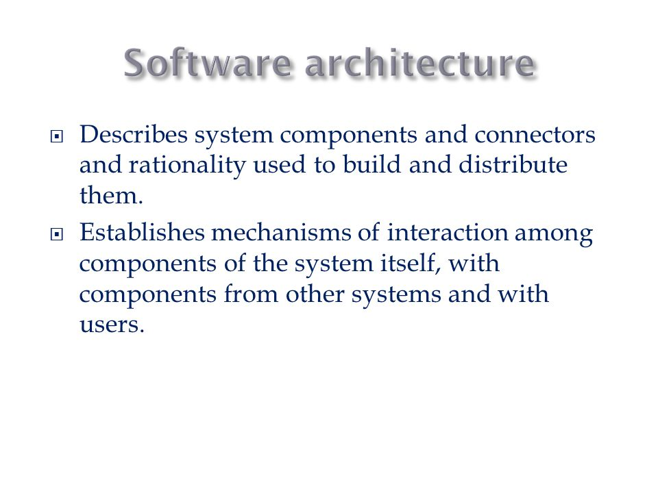  Usability must be supported by well designed architectures.
