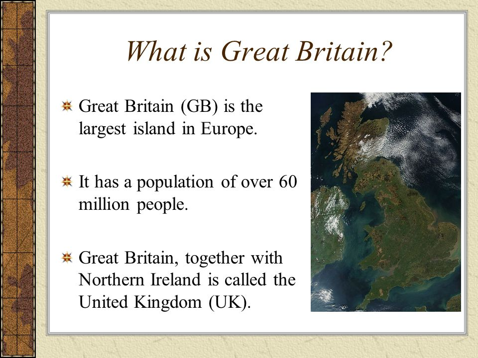 What is Great Britain? Great Britain (GB) is the largest island in Europe. It has a population of over 60 million people. Great Britain, together with