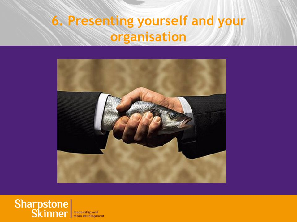 6. Presenting yourself and your organisation