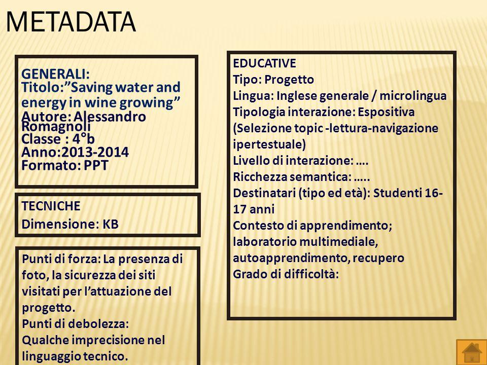 """GENERALI: Titolo:""""Saving water and energy in wine growing"""" Autore: Alessandro Romagnoli Classe : 4°b Anno:2013-2014 Formato: PPT TECNICHE Dimensione:"""