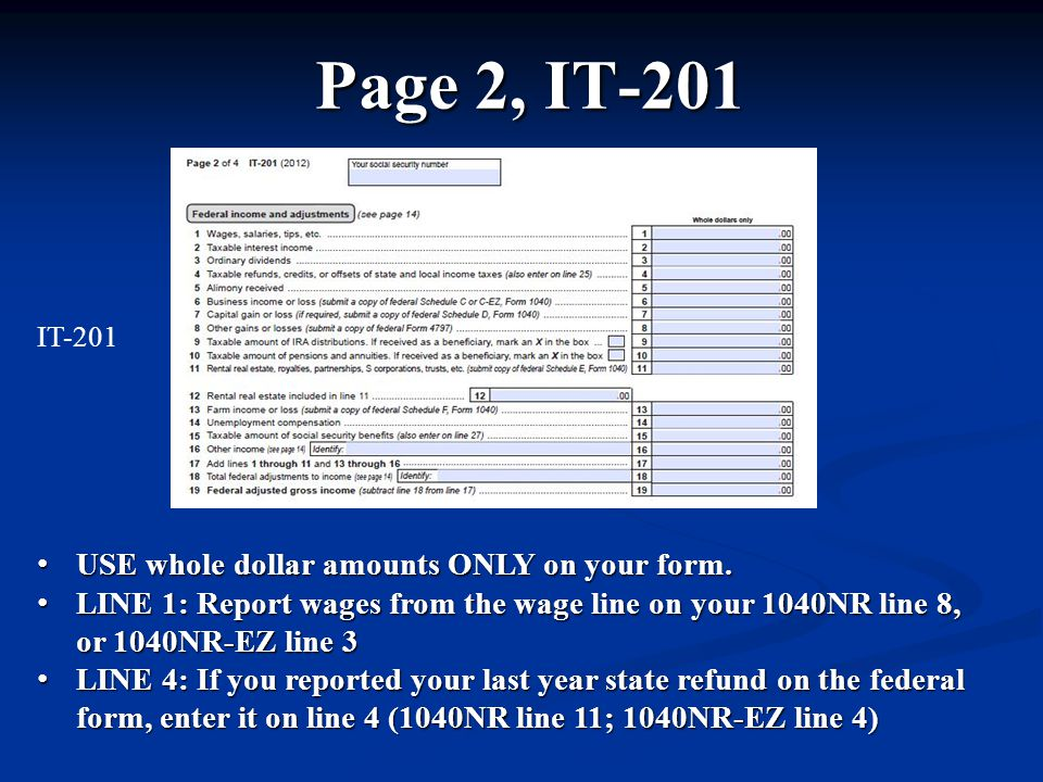 Page 2, IT-201 USE whole dollar amounts ONLY on your form.
