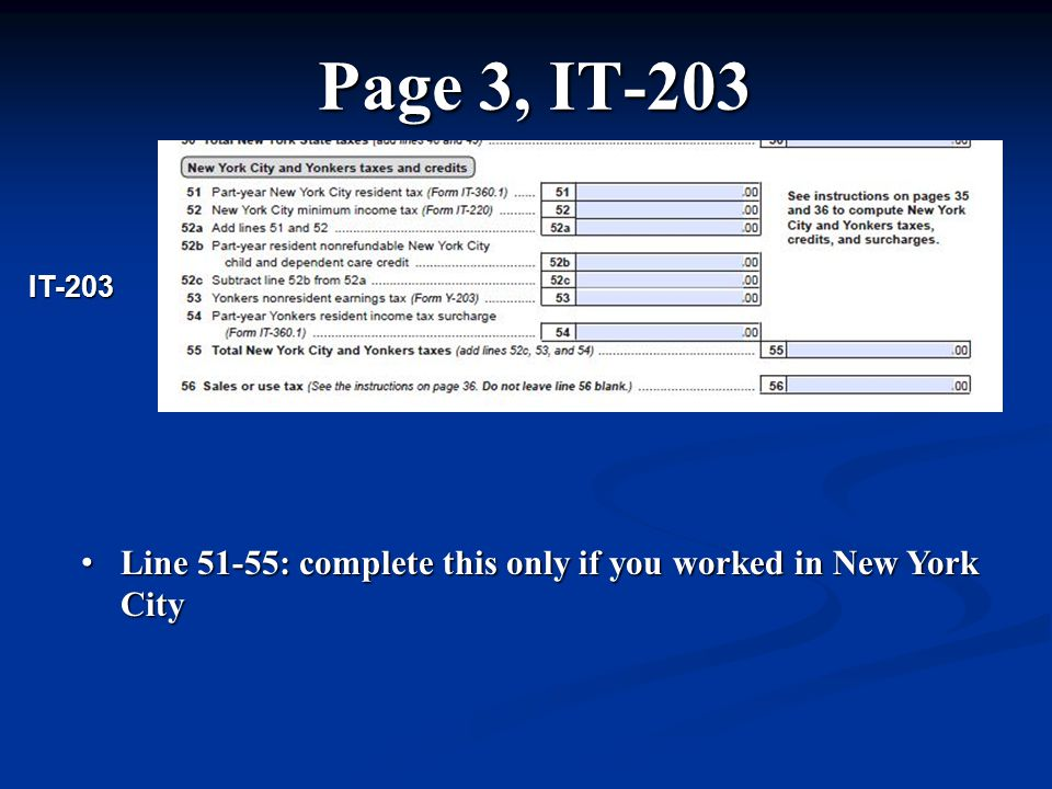 Page 3, IT-203 Line 51-55: complete this only if you worked in New York City Line 51-55: complete this only if you worked in New York City IT-203