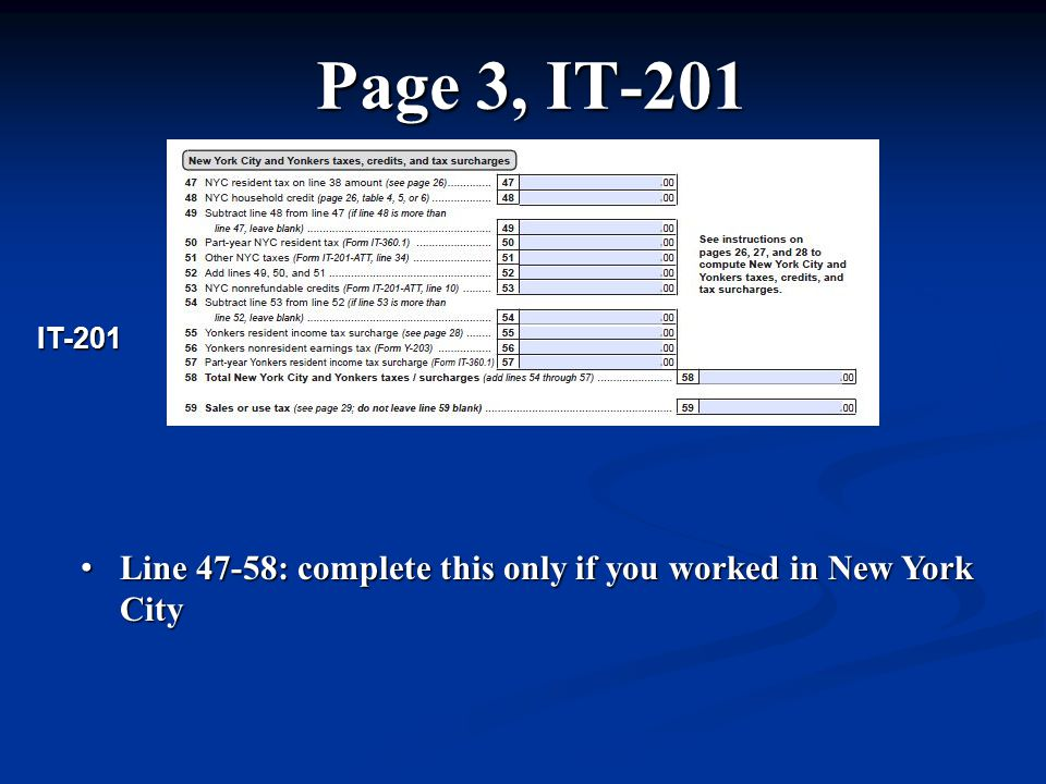 Page 3, IT-201 Line 47-58: complete this only if you worked in New York City Line 47-58: complete this only if you worked in New York City IT-201