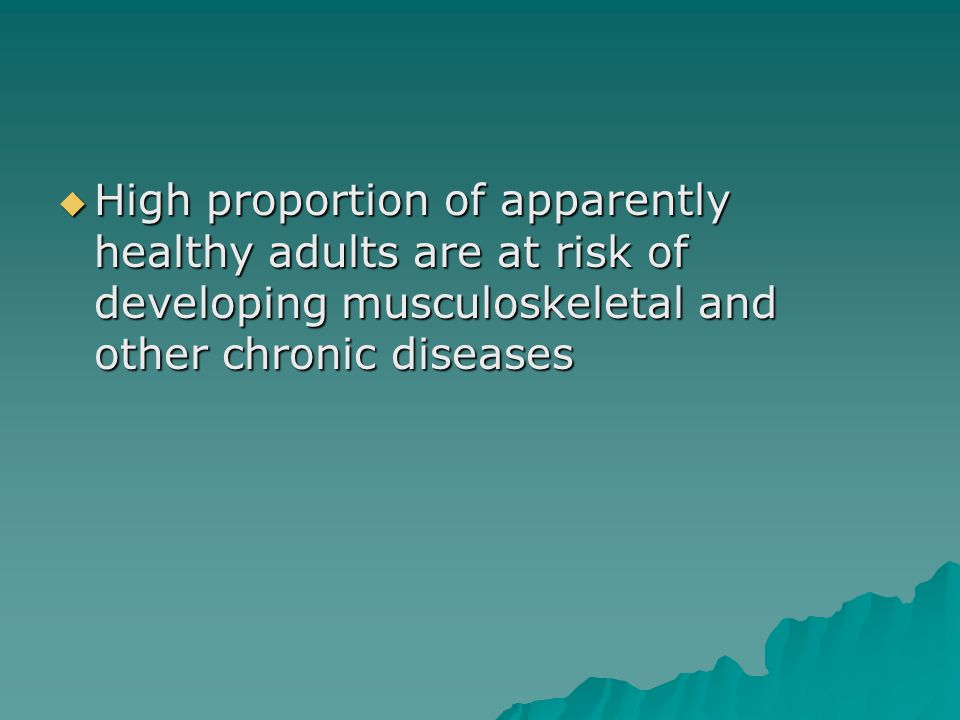  High proportion of apparently healthy adults are at risk of developing musculoskeletal and other chronic diseases