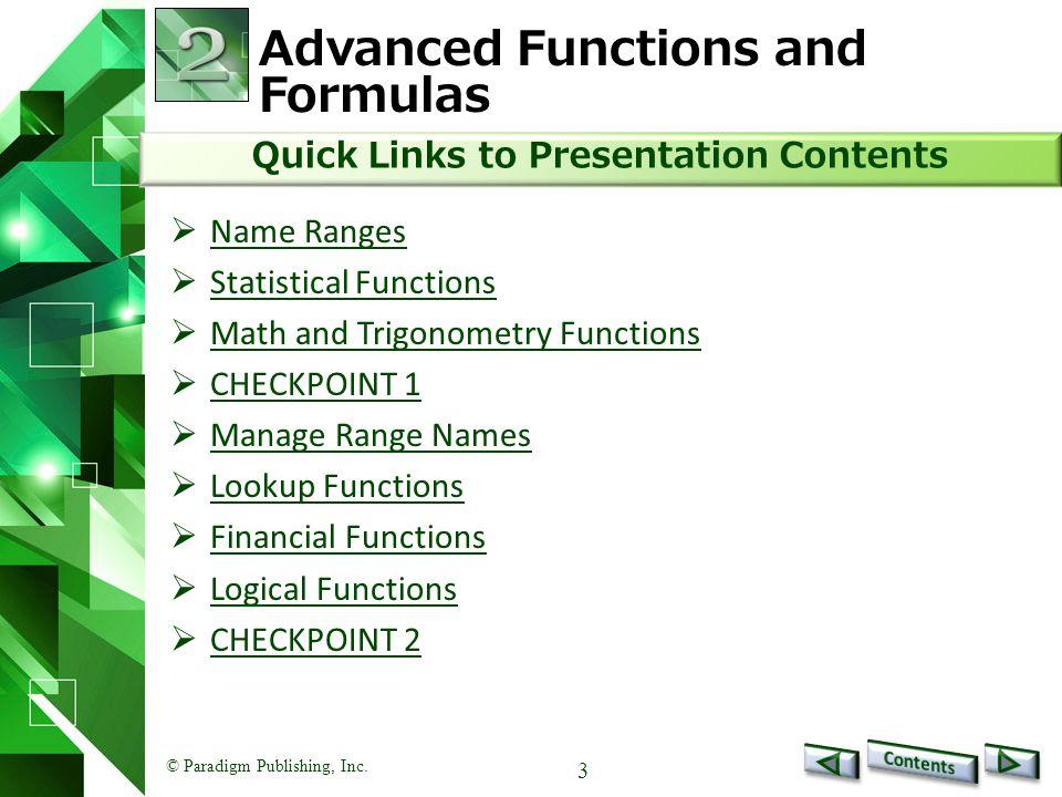 © Paradigm Publishing, Inc. 3 Advanced Functions and Formulas  Name Ranges Name Ranges  Statistical Functions Statistical Functions  Math and Trigo