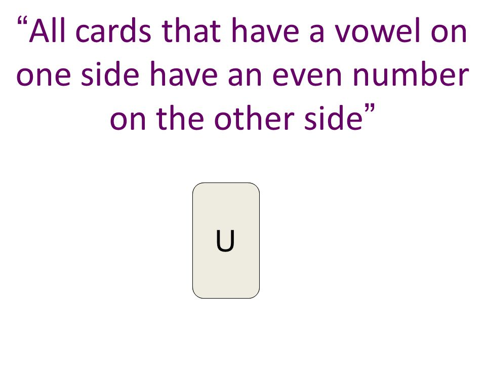 All cards that have a vowel on one side have an even number on the other side 4U