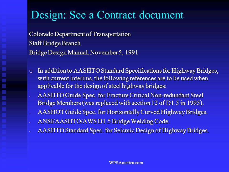 WPSAmerica.com Design: See a Contract document Colorado Department of Transportation Staff Bridge Branch Bridge Design Manual, November 5, 1991  In a