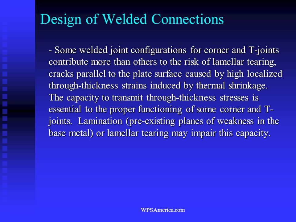 WPSAmerica.com Design of Welded Connections - Some welded joint configurations for corner and T-joints contribute more than others to the risk of lame