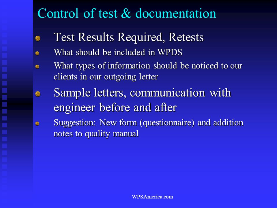 WPSAmerica.com Control of test & documentation Test Results Required, Retests What should be included in WPDS What types of information should be noti