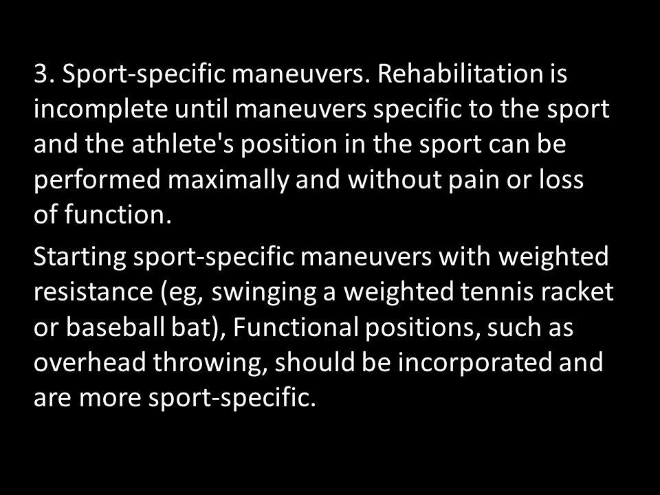 3.Sport-specific maneuvers.
