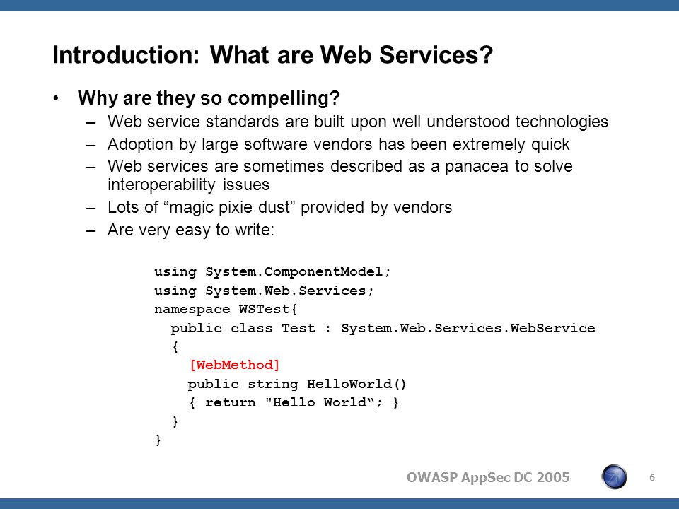 OWASP AppSec DC 2005 27 SOAP - WSDLs What do WSDLs define.