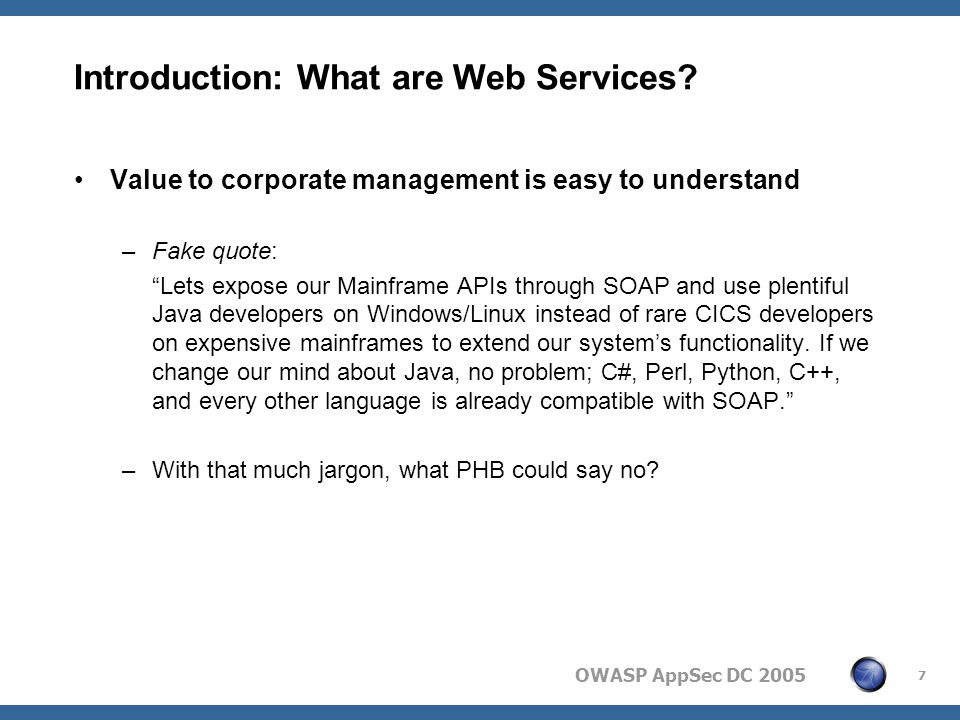 OWASP AppSec DC 2005 8 Where are Web Services being used.