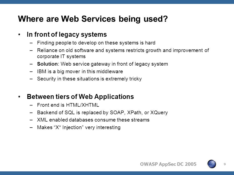OWASP AppSec DC 2005 10 Where are Web Services being used.
