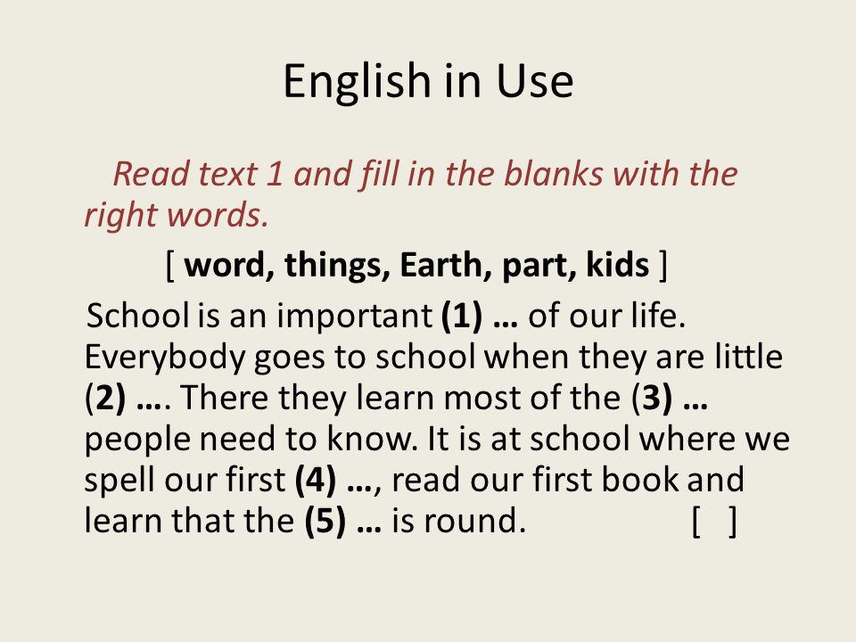 English in Use Read text 1 and fill in the blanks with the right words.