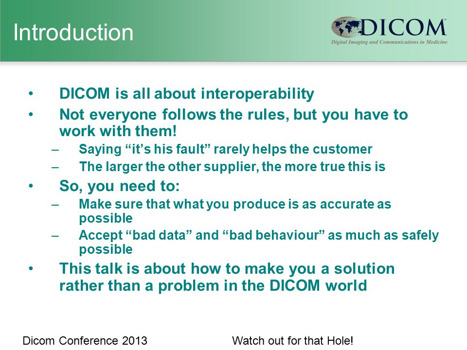 Dicom Conference 2013Watch out for that Hole.