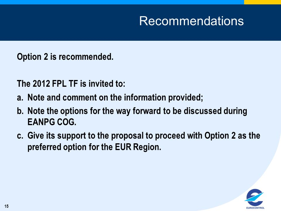 15 Recommendations Option 2 is recommended.