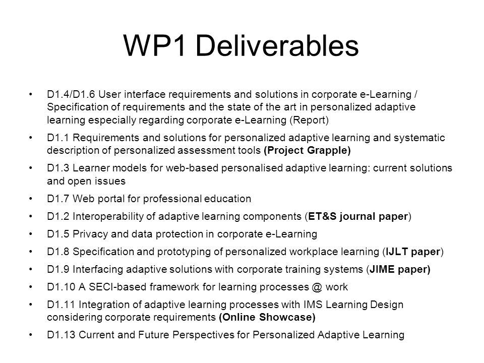 Personalization: Other Projects Personal Competence Manager (TENCompetence) Contextual learning support at work (APOSDLE) Process Oriented Learning (PROLIX) Metadata for Content Enrichment (MACE, MELT) Self-organized Learning (iCamp) Project Centred Learning (COOPER) Semantic Web Learning Services (LUISA) Intelligent cognitive-based open learning (iClass) Adaptive learning spaces (ALS)