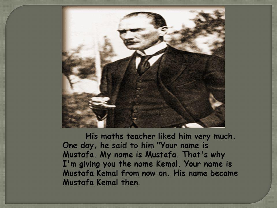 He was very good at maths in the Militariy School.