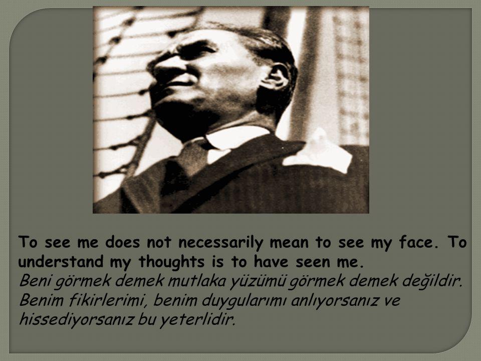 Some sayings of M.Kemal ATATÜRK's: