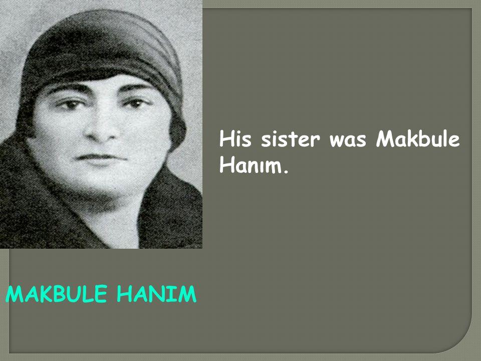 His mother was Zübeyde Hanım. ZÜBEYDE HANIM
