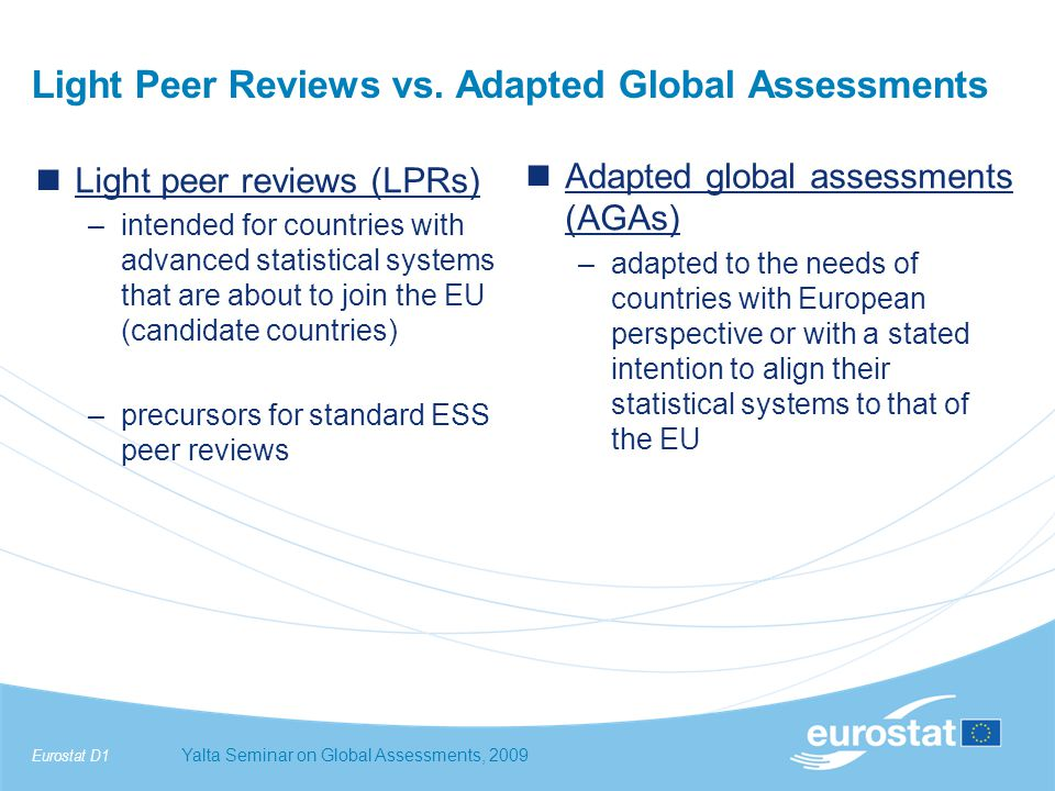 Eurostat D1Yalta Seminar on Global Assessments, 2009 Light Peer Reviews vs.