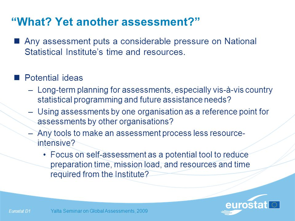 Eurostat D1Yalta Seminar on Global Assessments, 2009 What.