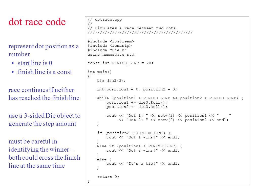 dot race code // dotrace.cpp // // Simulates a race between two dots.