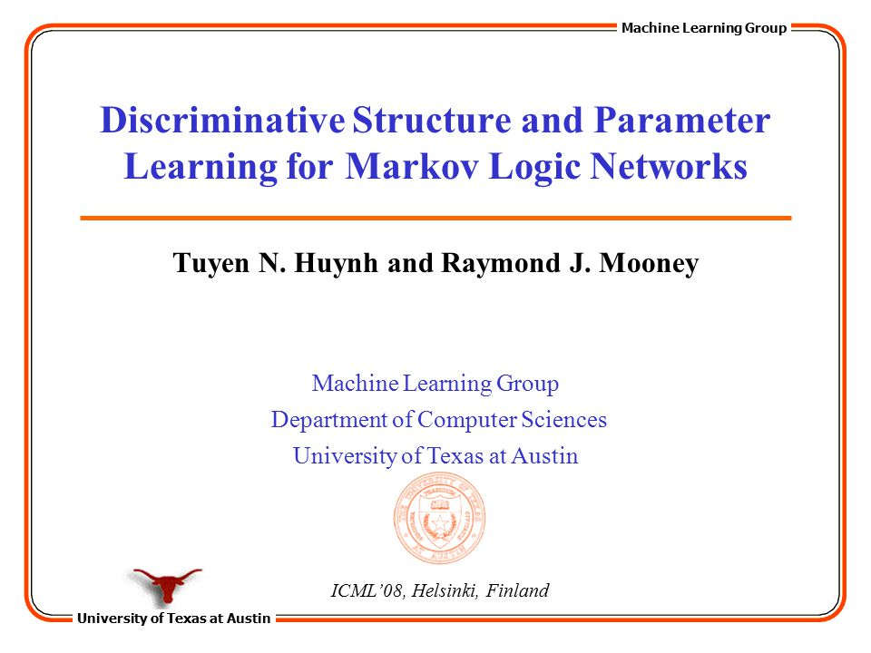 University of Texas at Austin Machine Learning Group Department of Computer Sciences University of Texas at Austin Discriminative Structure and Parame