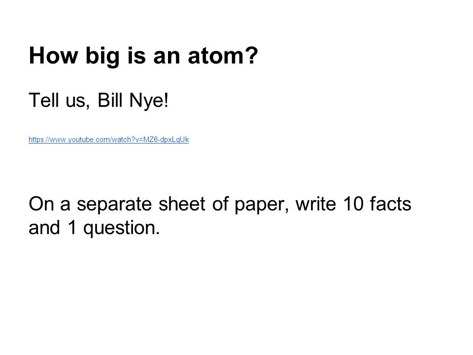 How big is an atom.Tell us, Bill Nye.