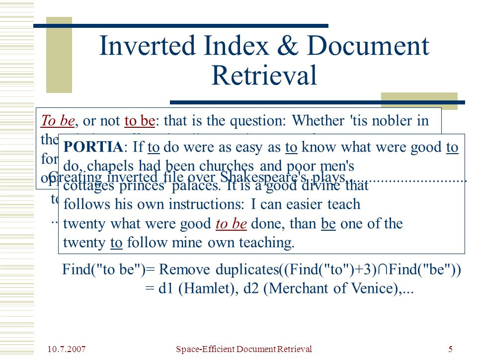 10.7.2007 Space-Efficient Document Retrieval5 Inverted Index & Document Retrieval...