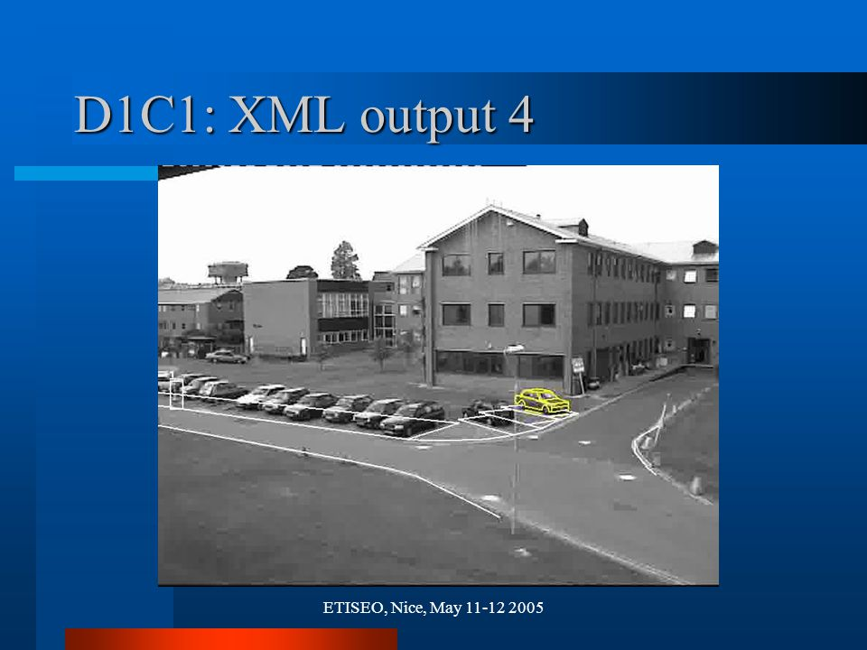 ETISEO, Nice, May 11-12 2005 D1C1: XML output 4