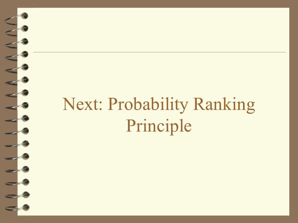 Next: Probability Ranking Principle
